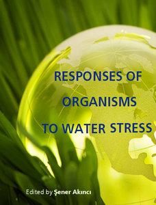 """Responses of Organisms to Water Stress"" ed. by Şener Akıncı"