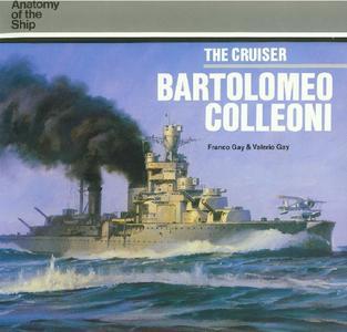 The Cruiser Bartolomeo Colleoni (Anatomy of the Ship)
