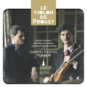 Gabriel Tchalik & Dania Tchalik - Franck, Hahn & Saint-Saëns: Le violon de Proust (2017) [Official Digital Download 24/88]