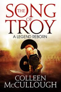 «The Song of Troy» by Colleen McCullough