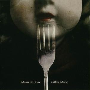 Mains De Givre - Esther Marie (2010)