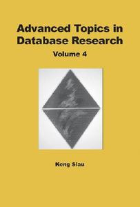 Advanced Topics In Database Research, Volume 4