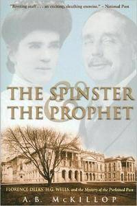 The Spinster and the Prophet: Florence Deeks, H.G. Wells, and the Mystery of the Purloined Past