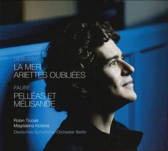 DSO Berlin, Robin Ticciati, Magdalena Kozena - Debussy: La mer; Ariettes oubliees; Faure: Pelleas et Melisande (2017)
