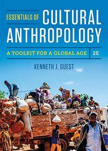 Essentials of Cultural Anthropology: A Toolkit for a Global Age, 2nd Edition