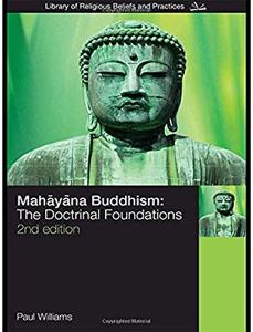Mahayana Buddhism: The Doctrinal Foundations (2nd edition)