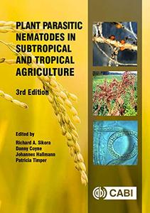 Plant Parasitic Nematodes in Subtropical and Tropical Agriculture, 3rd Edition