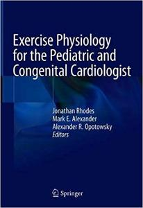 Exercise Physiology for the Pediatric and Congenital Cardiologist