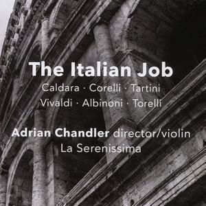 La Serenissima; Adrian Chandler - The Italian Job: Caldara, Corelli, Tartini, Vivaldi, Albinoni, Torelli (2017)