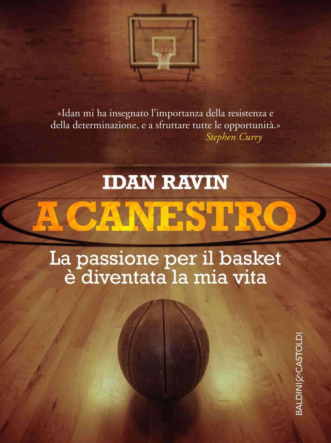 Idan Ravin - A canestro. La passione per il basket è diventata la mia vita