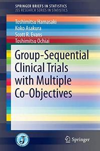 Group-Sequential Clinical Trials with Multiple Co-Objectives [Repost]