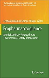 Ecopharmacovigilance: Multidisciplinary Approaches to Environmental Safety of Medicines