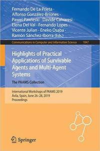Highlights of Practical Applications of Survivable Agents and Multi-Agent Systems. The PAAMS Collection: International W