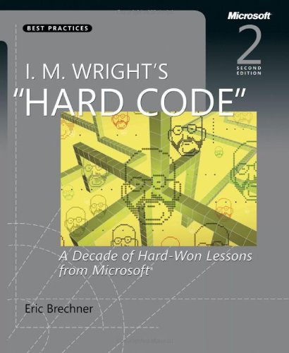 "I. M. Wright's ""Hard Code"": A Decade of Hard-Won Lessons from Microsoft"