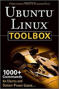 Ubuntu Linux Toolbox: 1000+ Commands for Ubuntu and Debian Power Users [Repost]