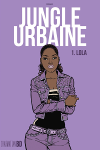 Jungle Urbaine - Tome 1 - Lola
