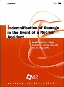 Indemnification of Damage in the Event of a Nuclear Accident: Legal Affairs