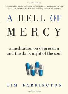 A Hell of Mercy: A Meditation on Depression and the Dark Night of the Soul (repost)