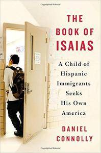 The Book of Isaias: A Child of Hispanic Immigrants Seeks His Own America (Repost)