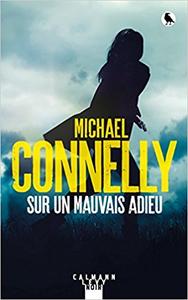 Sur un mauvais adieu - Michael Connelly