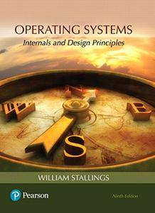 Operating Systems: Internals and Design Principles (9th Edition)