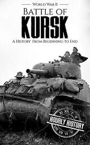 Battle of Kursk - World War II