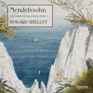 Howard Shelley - Mendelssohn: Complete Piano Music, Vol.1 (2013) (Repost)