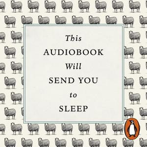 «This Audiobook Will Send You To Sleep» by Professor K. McCoy,Dr McCoy/Hardwick