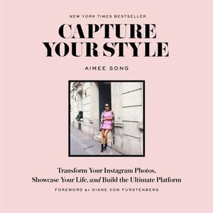 «Capture Your Style» by Aimee Song