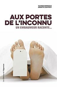 """Olivier Emphoux, Annette Geffroy, """"Aux portes de l'inconnu : Un embaumeur raconte…"""""""