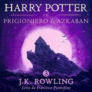 Harry Potter e il Prigioniero di Azkaban (Harry Potter 3) [Audiobook]