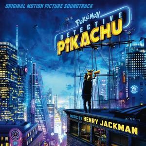 Henry Jackman - Pokémon Detective Pikachu (Original Motion Picture Score) [2019]