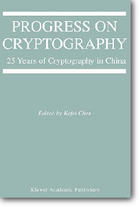 Kefei Chen (Editor), «Progress on Cryptography : 25 Years of Cryptography in China»