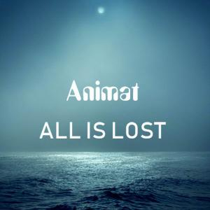 Animat - All Is Lost (2019)