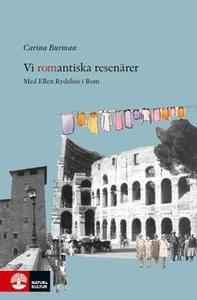 «Vi romantiska resenärer» by Carina Burman