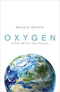 Oxygen: A Four Billion Year History (Repost)