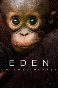 Eden: Untamed Planet S01E01