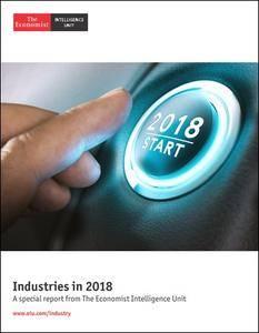 The Economist (Intelligence Unit) - Industries in 2018 (2017)