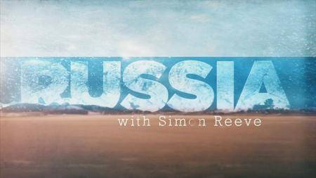 BBC - Russia with Simon Reeve (2017)