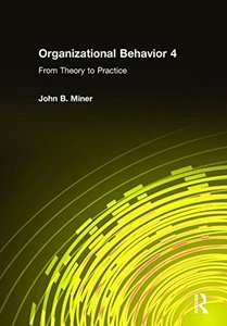 Organizational Behavior 4 From Theory to Practice