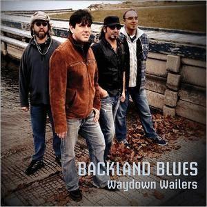 Waydown Wailers - Backland Blues (2018)