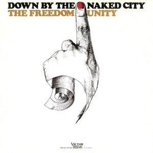 The Freedom Unity - Down By The Naked City (1971) {2009 Hayabusa Landings/Birdsong}