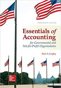 Essentials of Accounting for Governmental and Not-for-Profit Organizations 13th Edition