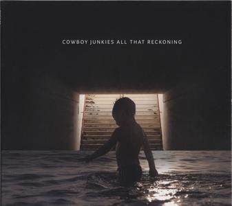 Cowboy Junkies - All That Reckoning (2018) {Proper Records PRPCD149}