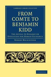 From Comte to Benjamin Kidd: The Appeal to Biology or Evolution for Human Guidance