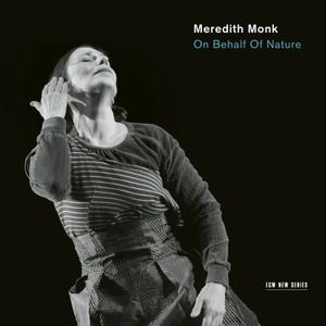 Meredith Monk & Vocal Ensemble - On Behalf of Nature (2016)
