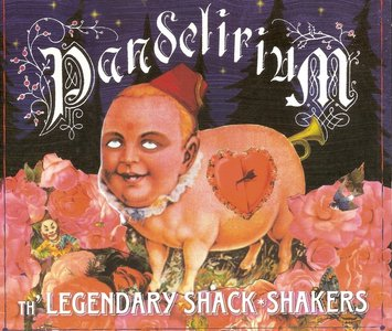 Th' Legendary Shack Shakers - Pandelirium (2006)