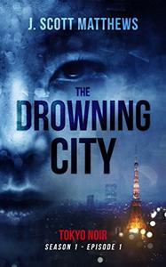 The Drowning City - J. Scott Matthews