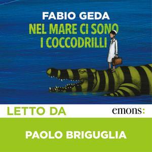 «Nel mare ci sono i coccodrilli GOLD» by Fabio Geda