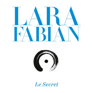 Lara Fabian - Le Secret (2013) [Official Digital Download]